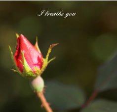 I Breathe You book cover