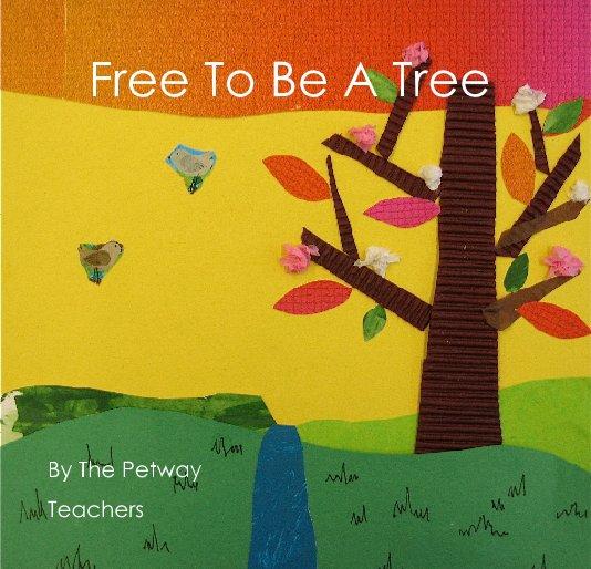 Ver Free To Be A Tree por Dar Hosta