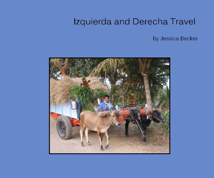 View Izquierda and Derecha Travel by Jessica Becker