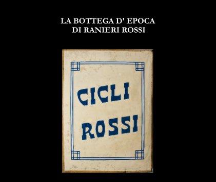 LA BOTTEGA D' EPOCA DI RANIERI ROSSI book cover