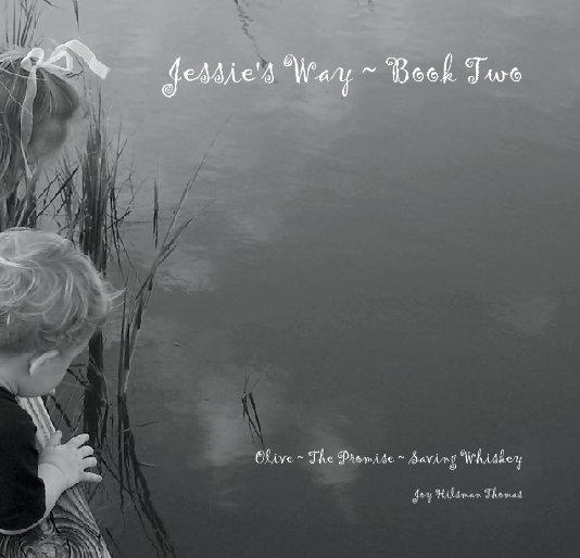 View Jessie's Way ~ Book Two by Joy Hilsman Thomas