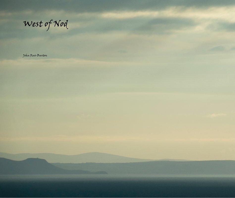 View West of Nod by John Rux-Burton