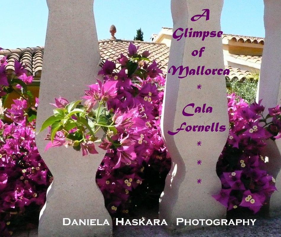 View A Glimpse of Mallorca * Cala Fornells * * * by Daniela Haskara Photography