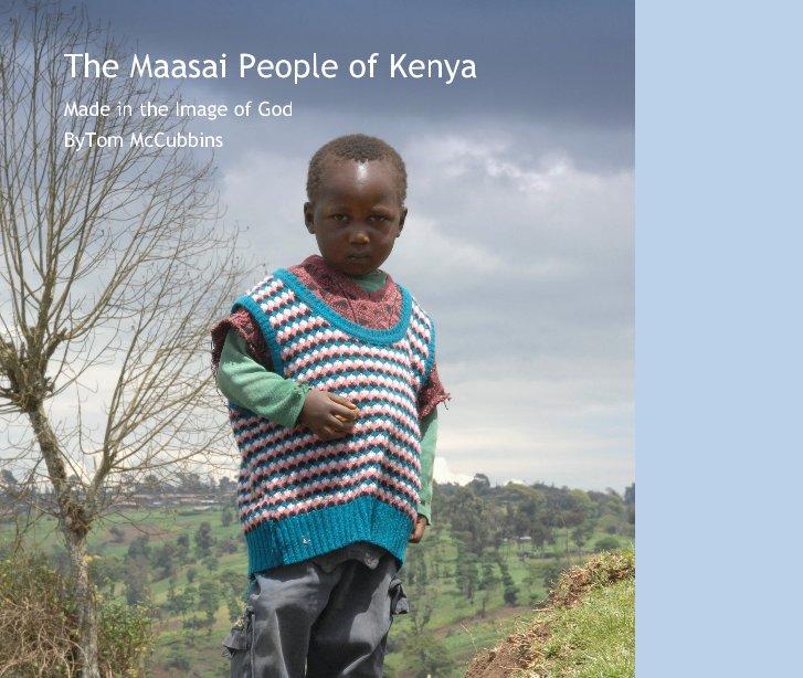 View The Maasai People of Kenya by ByTom McCubbins