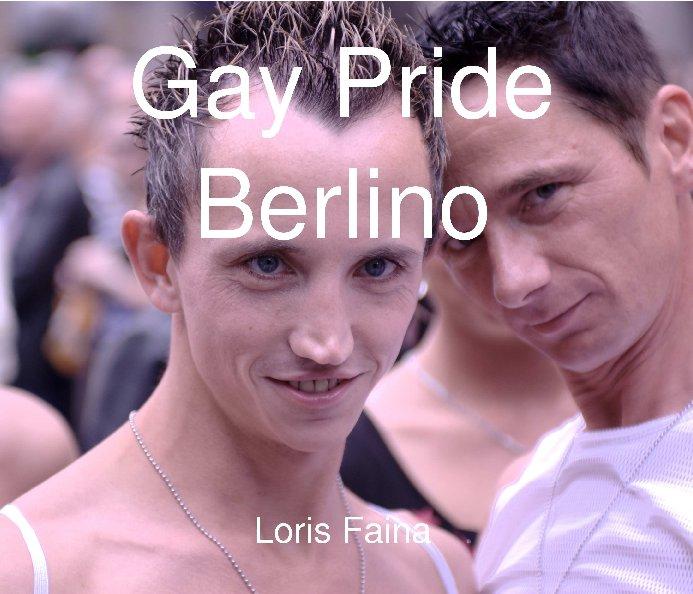 View Gay Pride berlin by Loris Faina