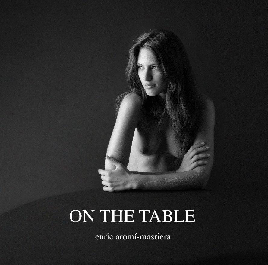 Ver On the table por ENRIC AROMI-MASRIERA