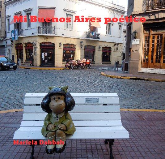 View Mi Buenos Aires poetico by Mariela Dabbah
