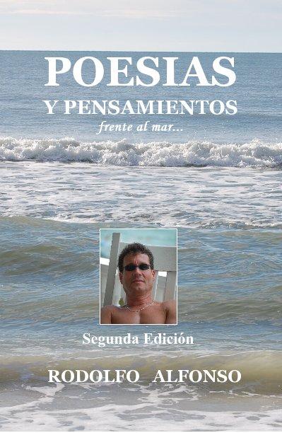 View POESIAS y pensamientos frente al mar... by RODOLFO ALFONSO