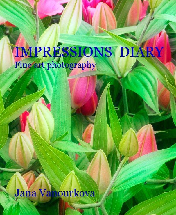 View IMPRESSIONS DIARY by Jana Vanourkova