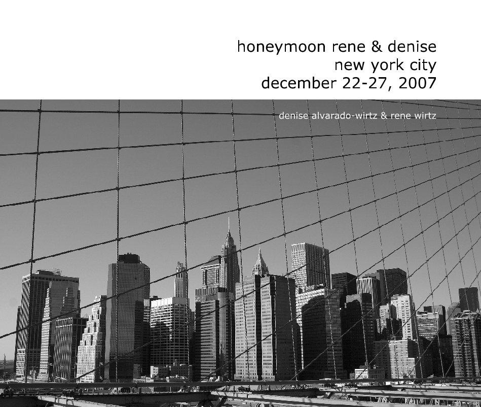 View honeymoon rene & denise new york city december 22-27, 2007 by denise alvarado-wirtz & rene wirtz