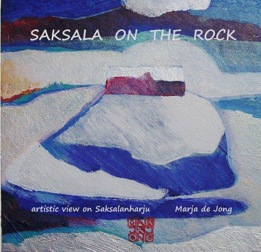 View SAKSALA ON THE ROCK by Marja de Jong