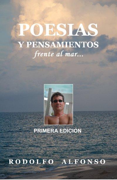 View POESIAS Y PENSAMIENTOS by Rodolfo  Alfonso
