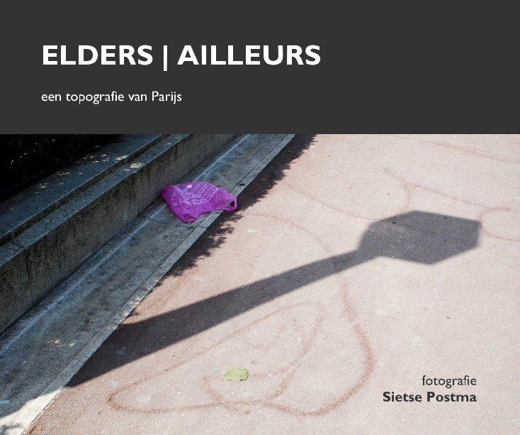 View Elders | Ailleurs by Sietse Postma