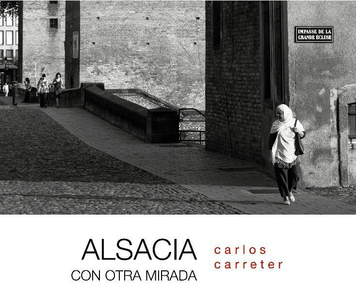 View Alsacia, con otra mirada by Carlos Carreter