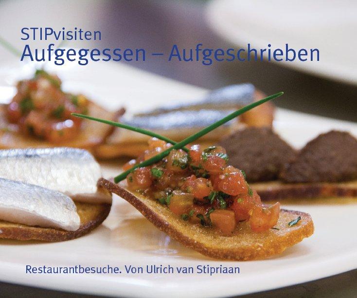 View Aufgegessen - Aufgeschrieben by Ulrich van Stipriaan
