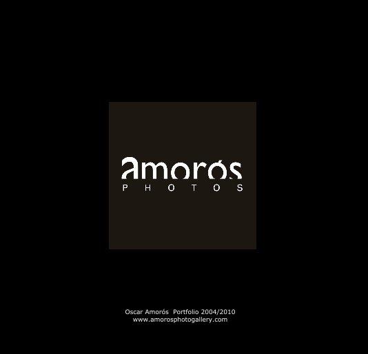 Ver Oscar AMORÓS Portfolio 2004/2010 por Oscar Amorós