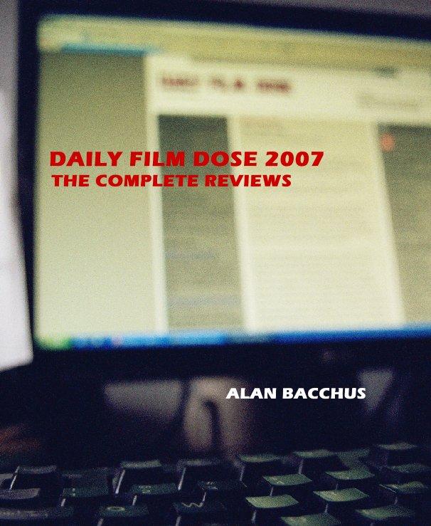 Ver Daily Film Dose 2007 por Alan Bacchus
