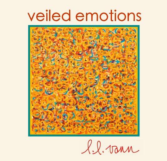 View veiled emotions by l.l.vann