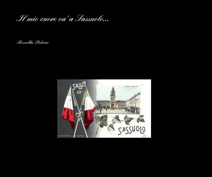 View Il mio cuore va' a Sassuolo by Rossella Pistone