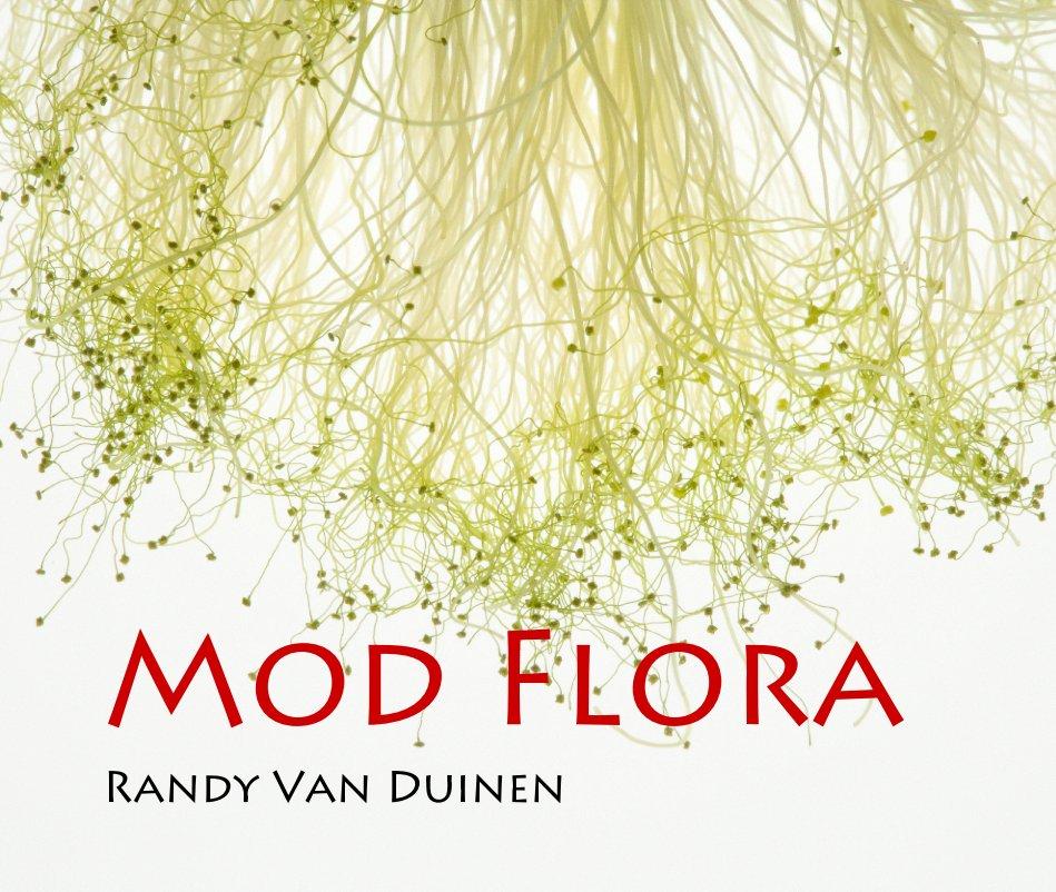 View Mod Flora by Randy Van Duinen