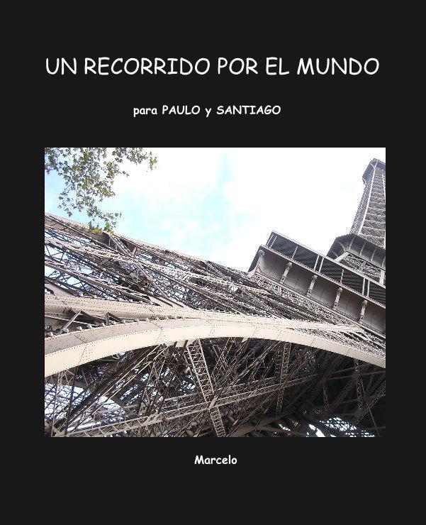 View UN RECORRIDO POR EL MUNDO by Marcelo