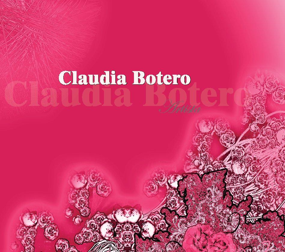 View Claudia Botero, Artista by Claudia Botero
