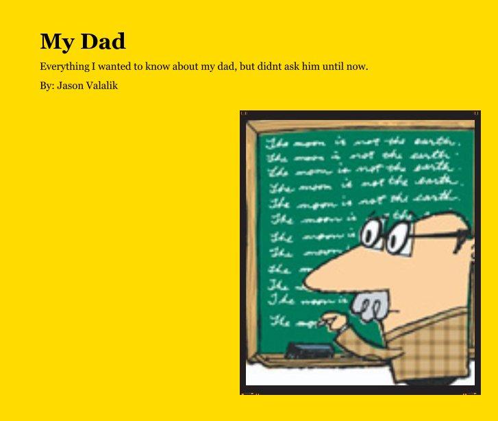 View My Dad by Jason Valalik