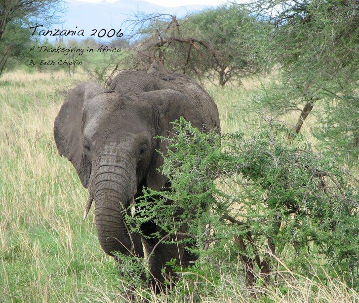 Ver Tanzania 2006 por Beth Chaplin