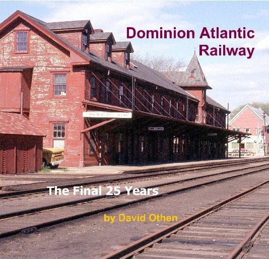 View Dominion Atlantic Railway by David Othen