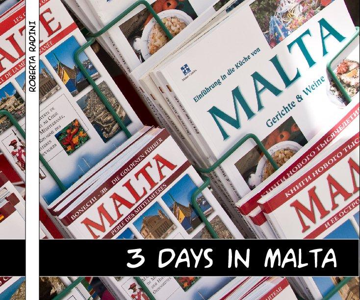 View 3 Days in Malta by Roberta Radini