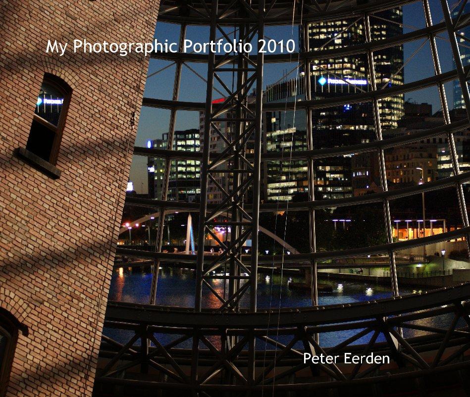 View My Photographic Portfolio 2010 by Peter Eerden