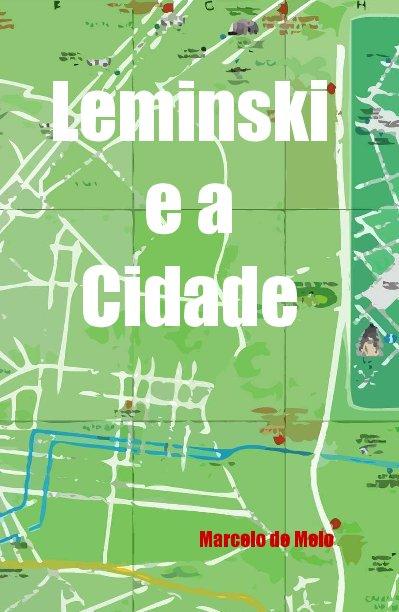 View Leminski e a Cidade by Marcelo de Melo
