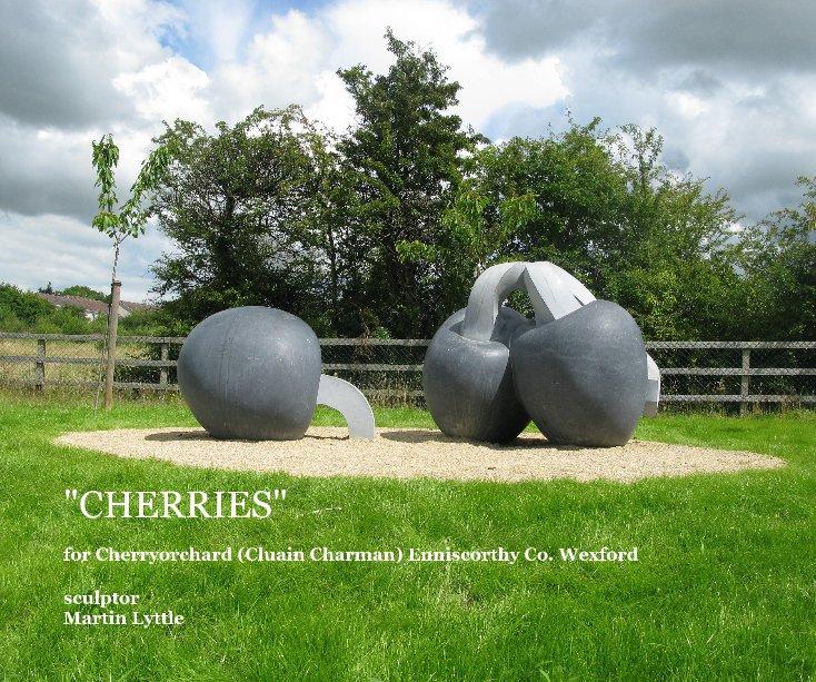 "View ""CHERRIES"" by sculptor Martin Lyttle"