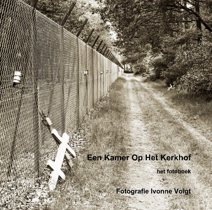 View Een Kamer Op Het Kerkhof by Fotografie Ivonne Voigt