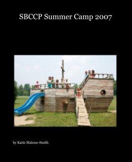 SBCCP Summer Camp 2007 book cover