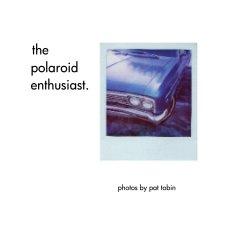 the    polaroid    enthusiast. book cover