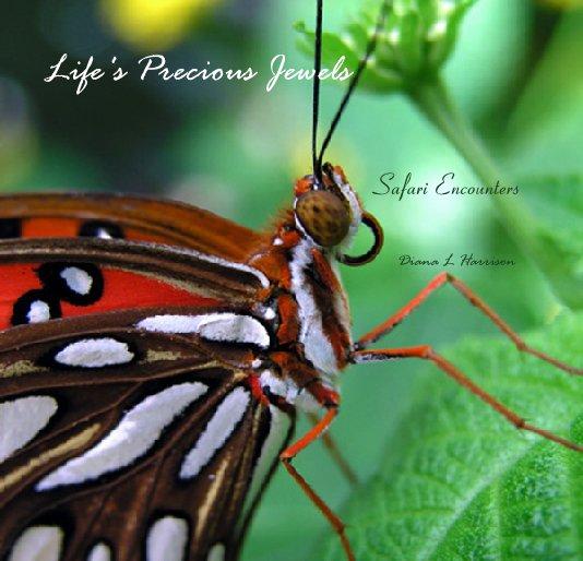 View Life's Precious Jewels by Diana L Harrison