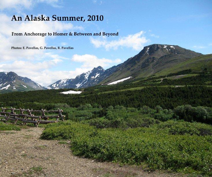 View An Alaska Summer, 2010 by Photos: E. Pavellas, G. Pavellas, R. Pavellas