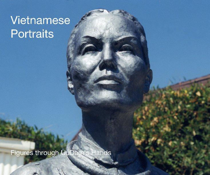 View Vietnamese Portraits Figures through UuDam's Hands by UuDam Tran Nguyen
