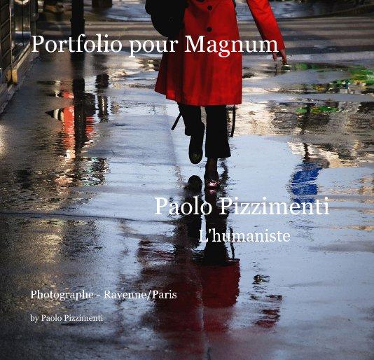 Visualizza Portfolio pour Magnum Paolo Pizzimenti L'humaniste di Paolo Pizzimenti