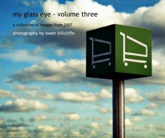 my glass eye - volume three book cover
