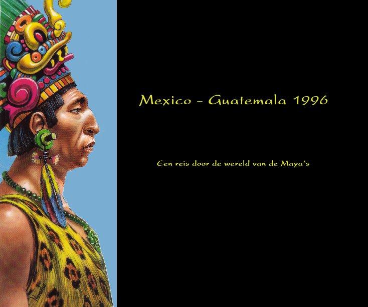 Bekijk Mexico - Guatemala 1996 op Netty Lambillion