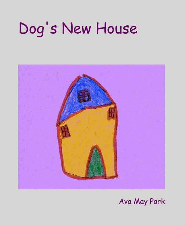 Ver Dog's New House por Ava May Park
