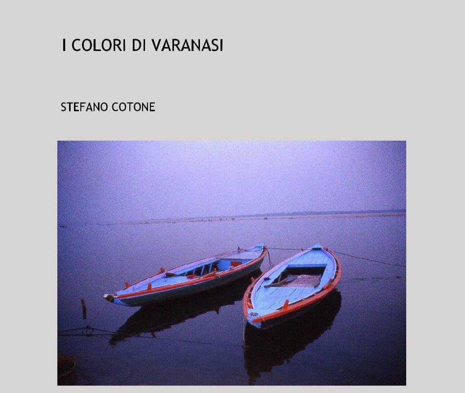 Bekijk I COLORI DI VARANASI op STEFANO COTONE