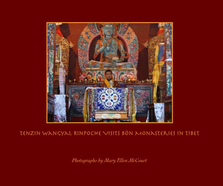 View Tenzin Wangyal Rinpoche Visits Bon Monasteries in Tibet by Mary Ellen McCourt
