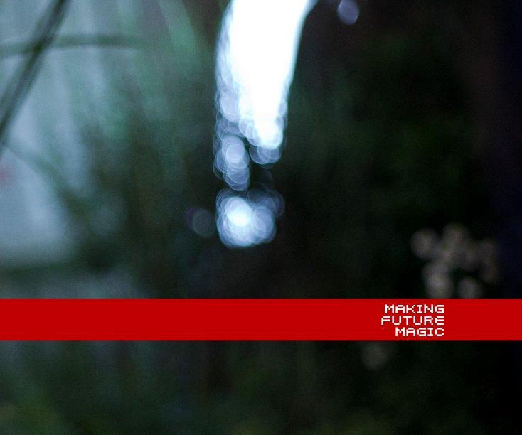 View Making Future Magic by Dentsu/BERG London