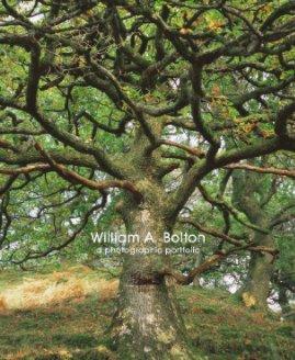 WIlliam A. Bolton - A Photographic Portfolio book cover
