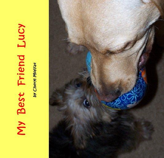 Ver My  Best  Friend  Lucy por Cheryl Moffat