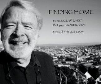 FINDING HOME Stories: MOLI STEINERT Photographs: KAREN ANDE Foreword: PHYLLIS LYON book cover