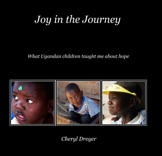 View Joy in the Journey by Cheryl Dreyer